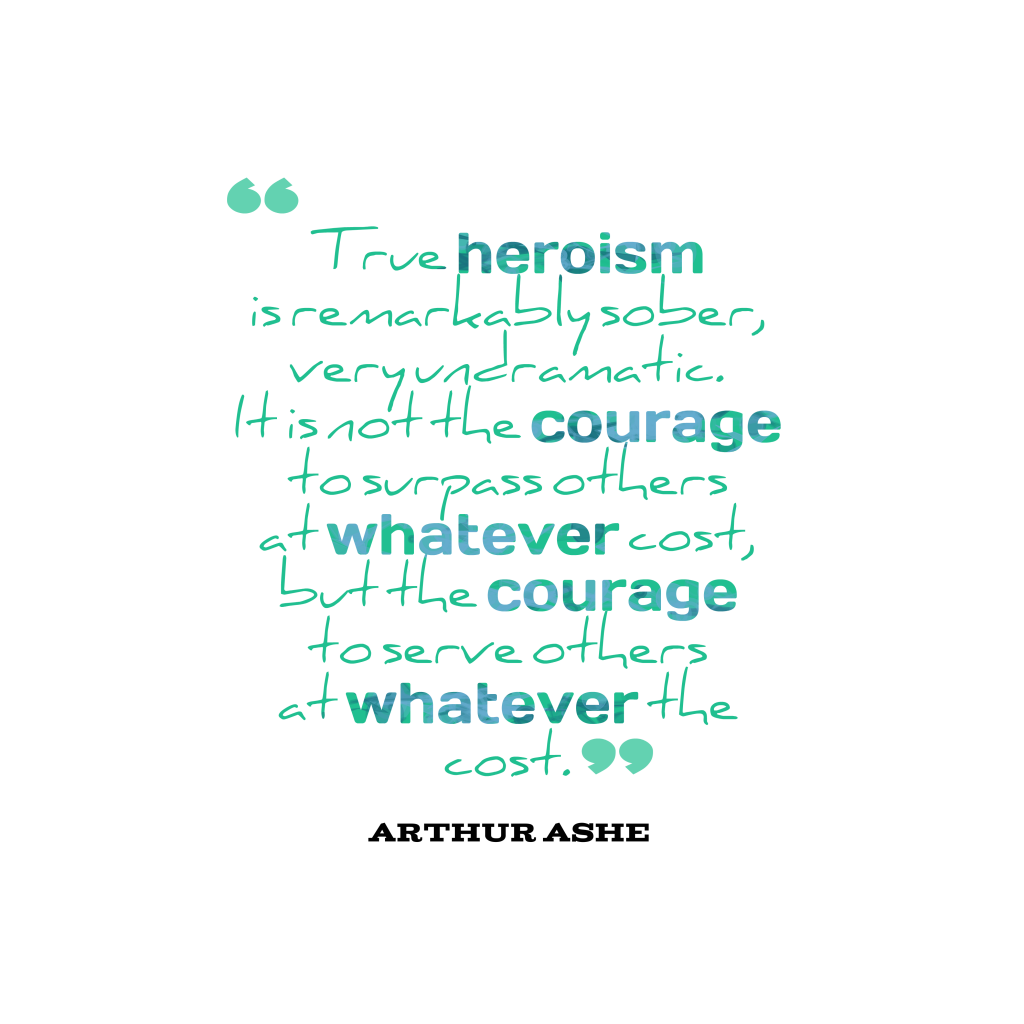 Arthur Ashe quote about sacrifice.