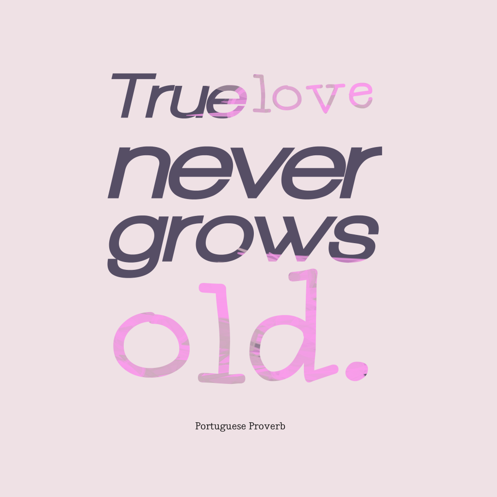 Portuguese proverb about love.
