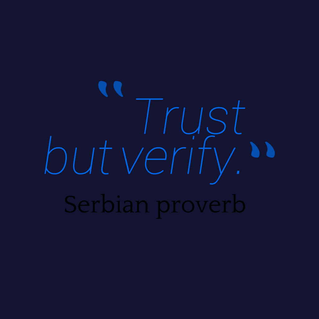 Serbian proverb about trust.