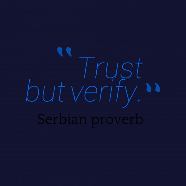 Serbian wisdom about trust.