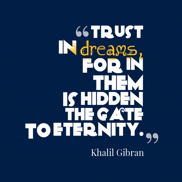 Khalil Gibran quote about trust.