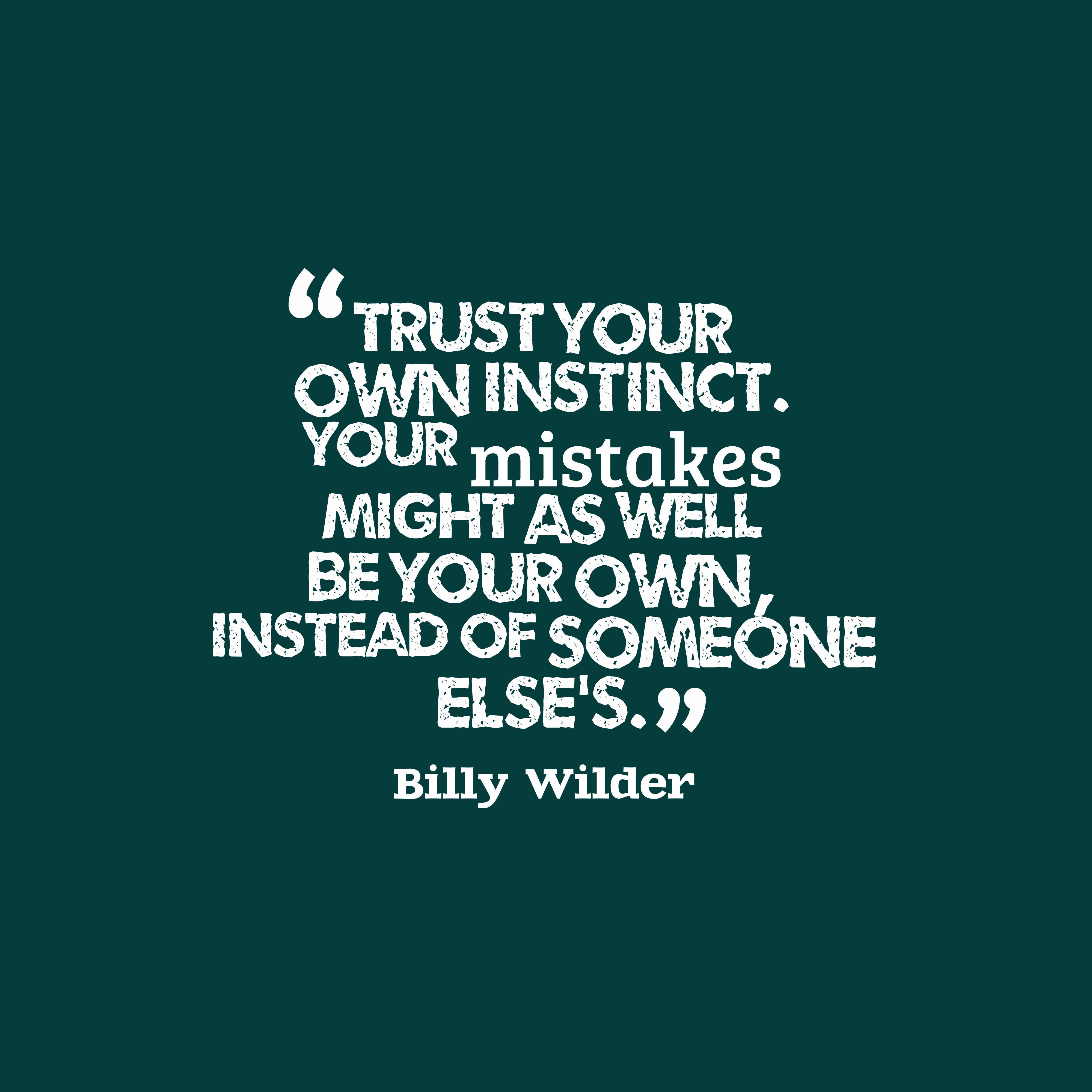 Billy Wilder Quote About Instinct