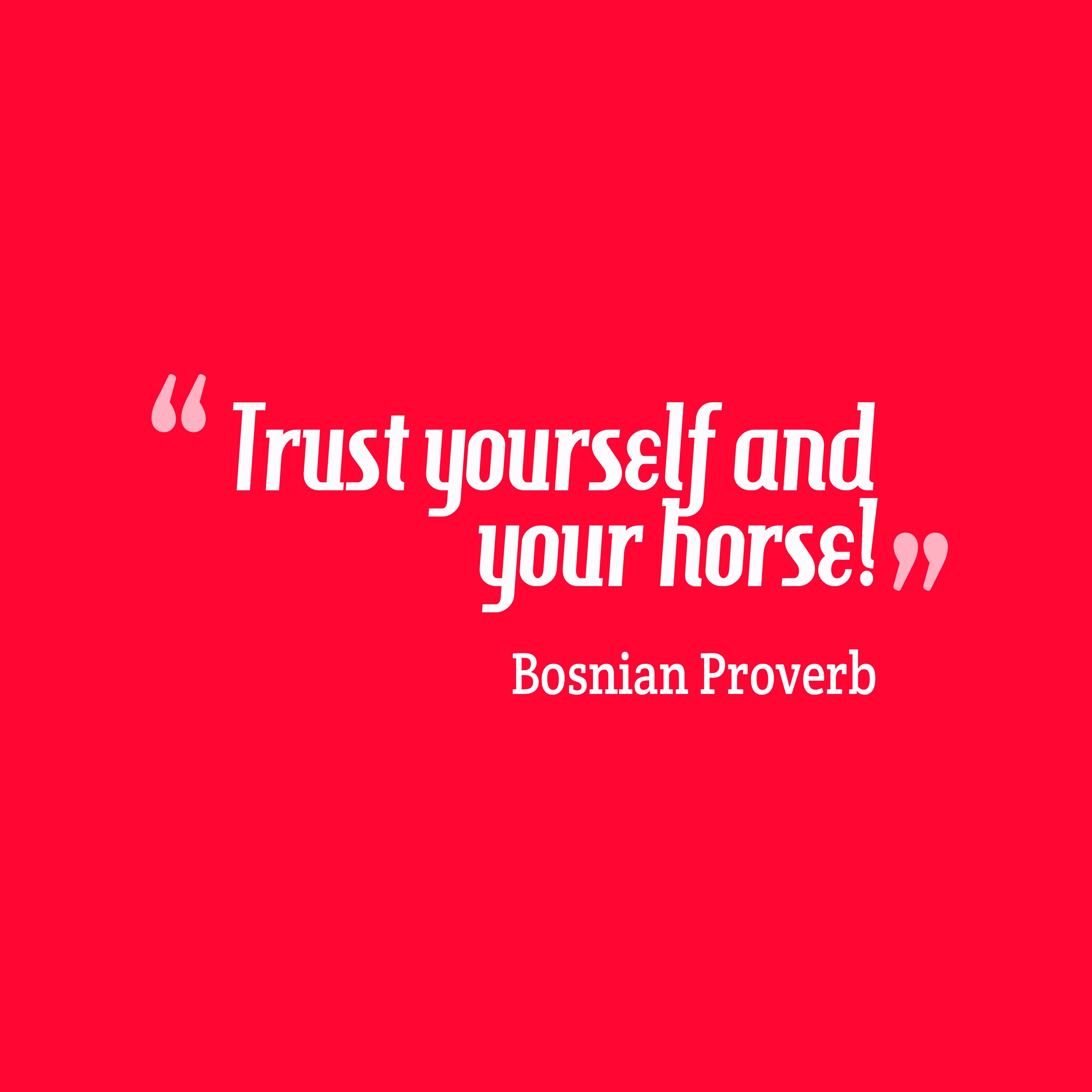 Quotes image of Trust yourself and your horse!