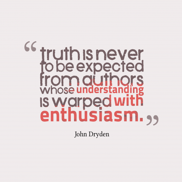 John Dryden quote about truth.
