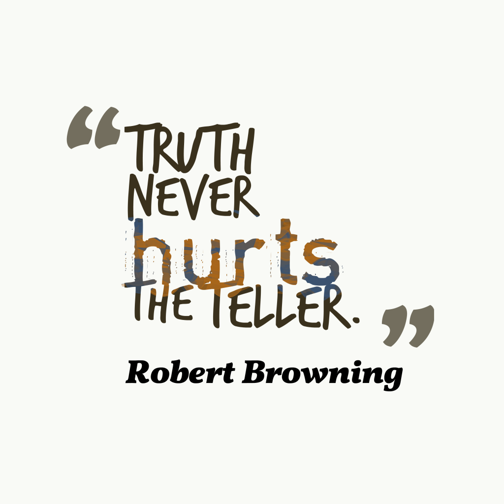 Robert Browning quote about truth.