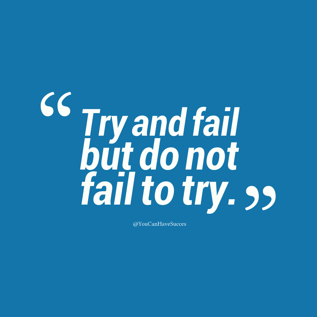 Trying Quotes: Picture @YouCanHaveSucces Quote About Try.