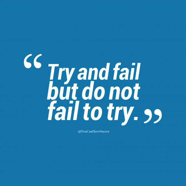 @YouCanHaveSucces quote about try.