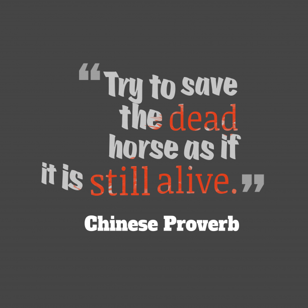 Chinese Wisdom 's quote about . Try to save the dead…