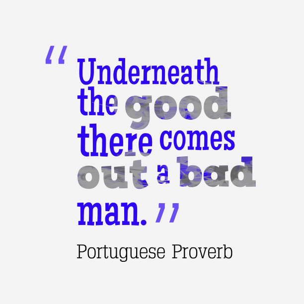 Portuguese wisdom about trust.