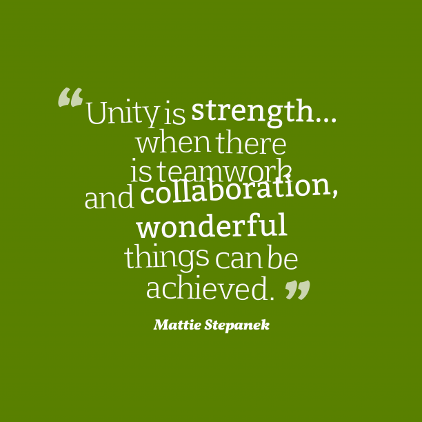 Mattie Stepanek 's quote about unity. Unity is strength… when there…