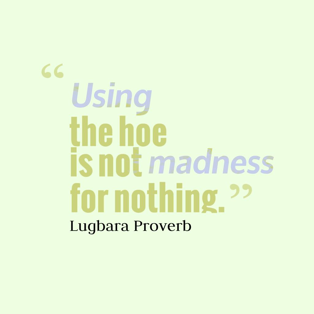 Lugbara proverb about life.