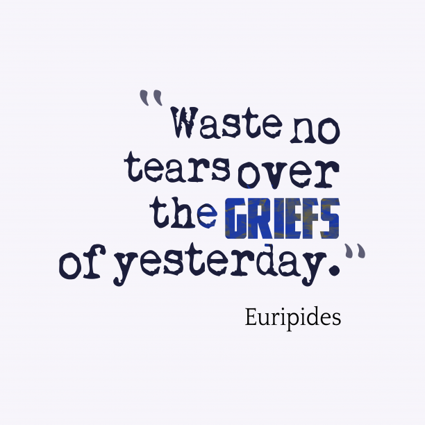 Euripides quote about sorrow.