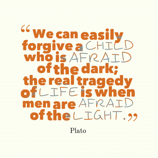 Plato 's quote about . We can easily forgive a…