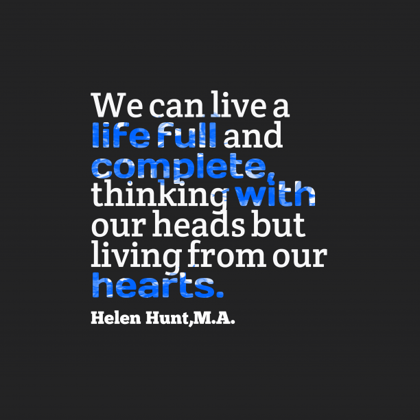 M.A. 's quote about . We can live a life…