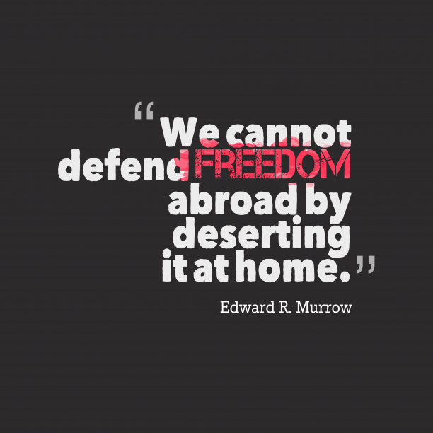 Edward R. Murrow quote about history.