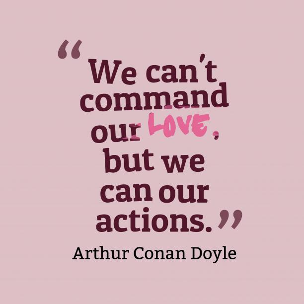 Arthur Conan Doyle quotw about command,