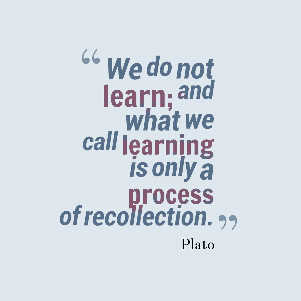 Plato quote about learn.