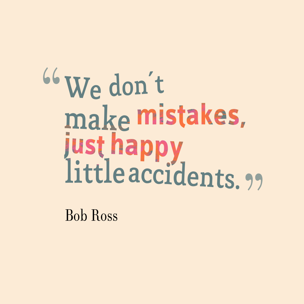 Bob Ross quote about mistake.