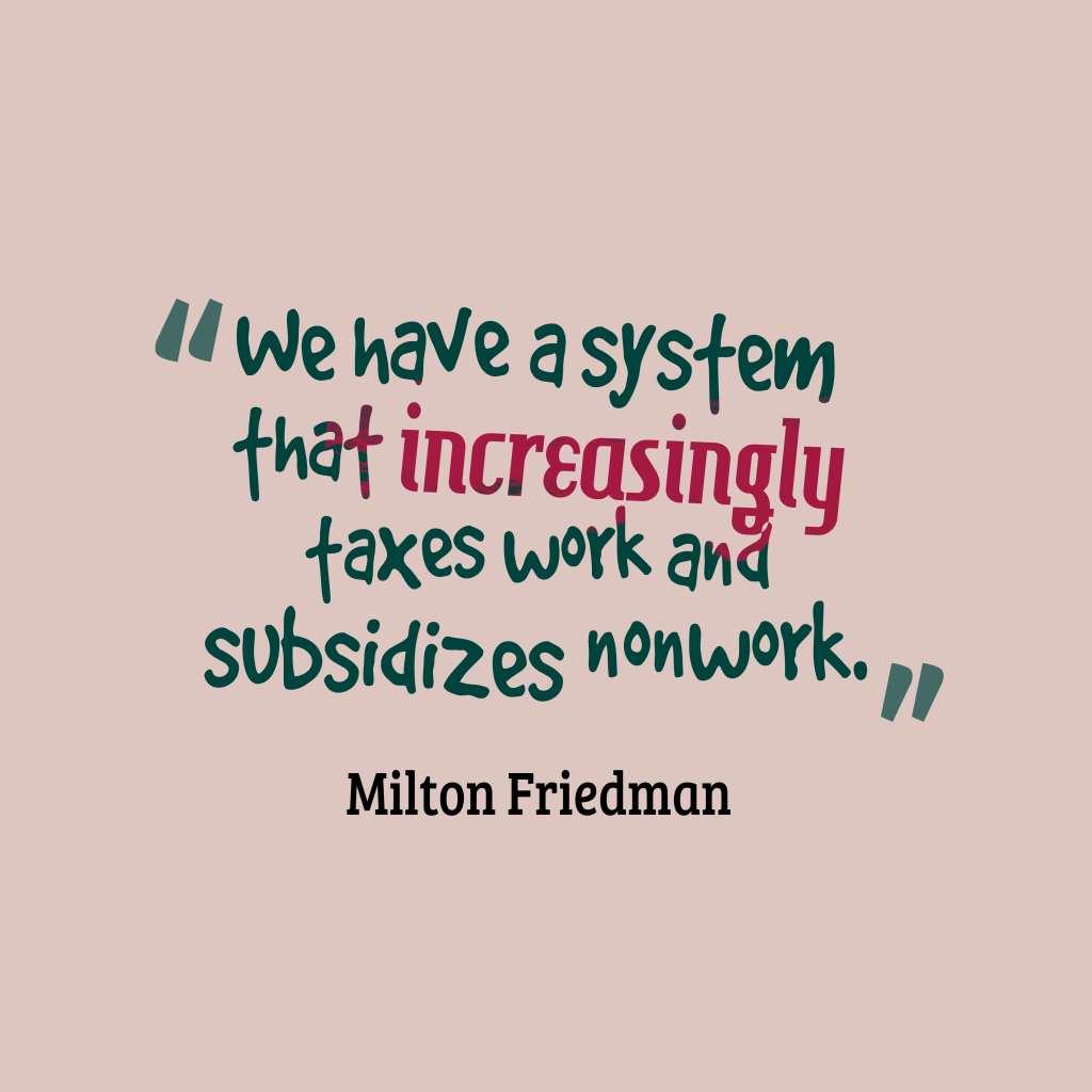 Milton Friedman quote about system.