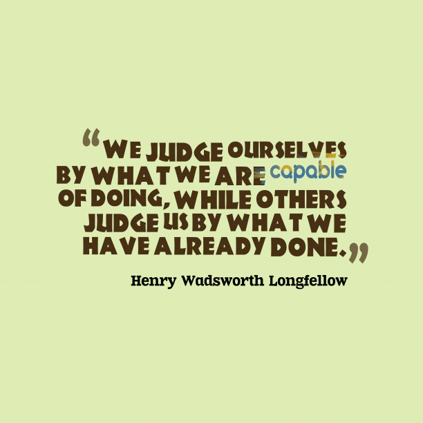 We judge ourselves