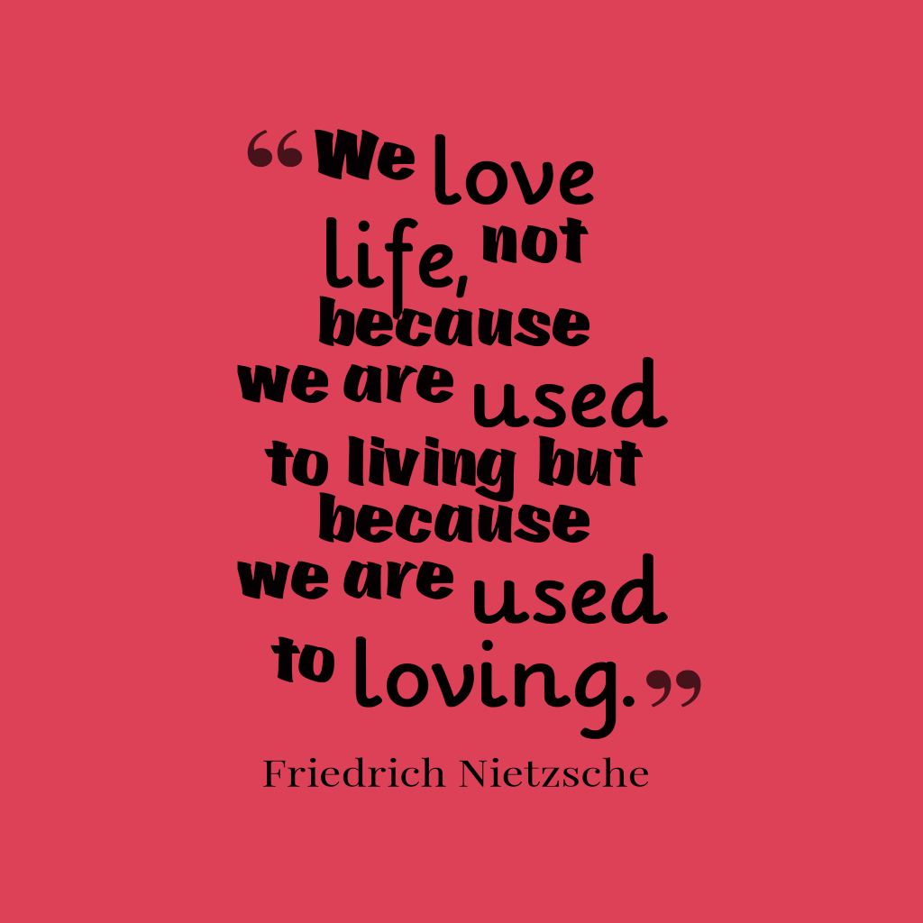 Friedrich Nietzsche quote about love.