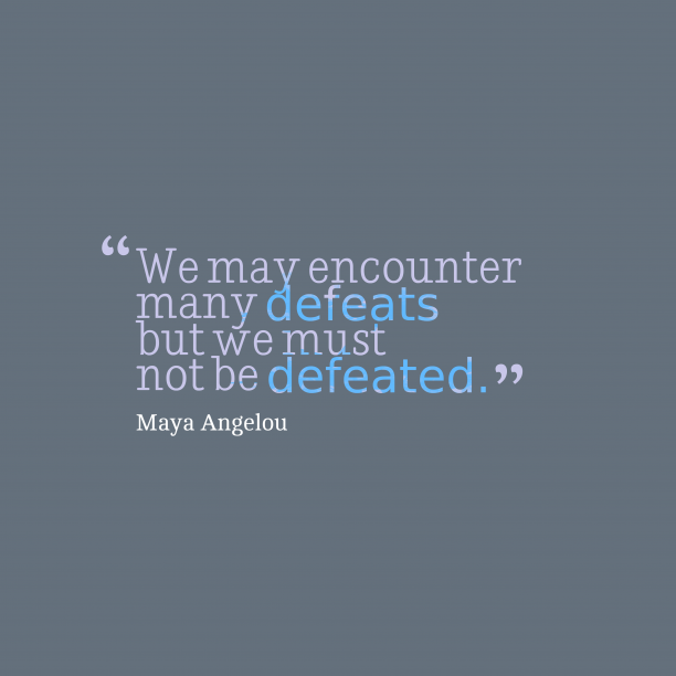 Maya Angelou quote about defeat