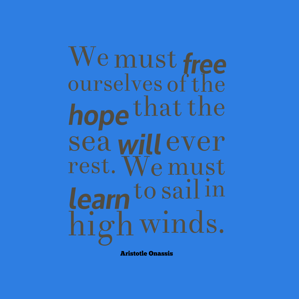 Aristotle Onassis quote about hope.