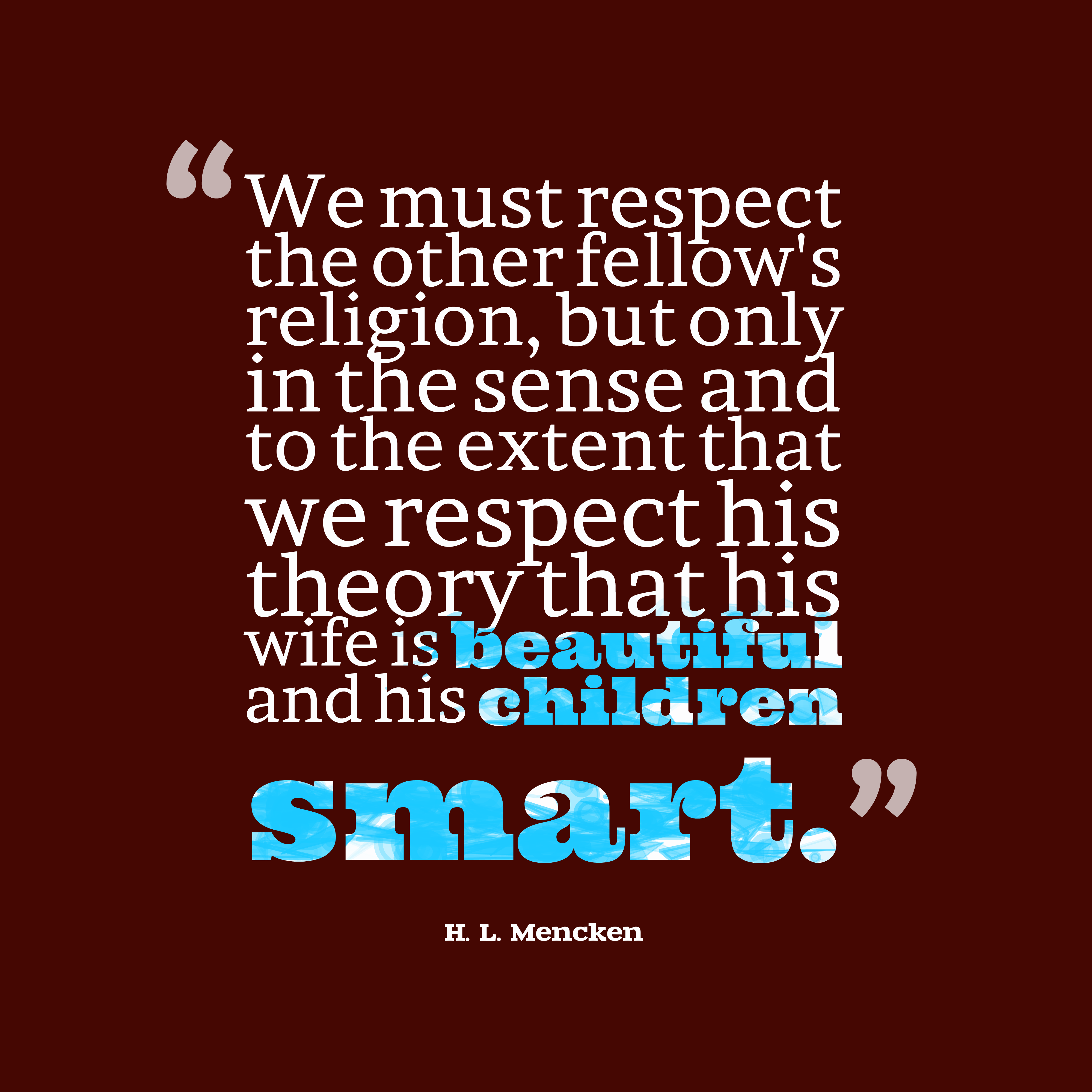 Get high resolution using text from H. L. Mencken quotes about respect. - Quo...