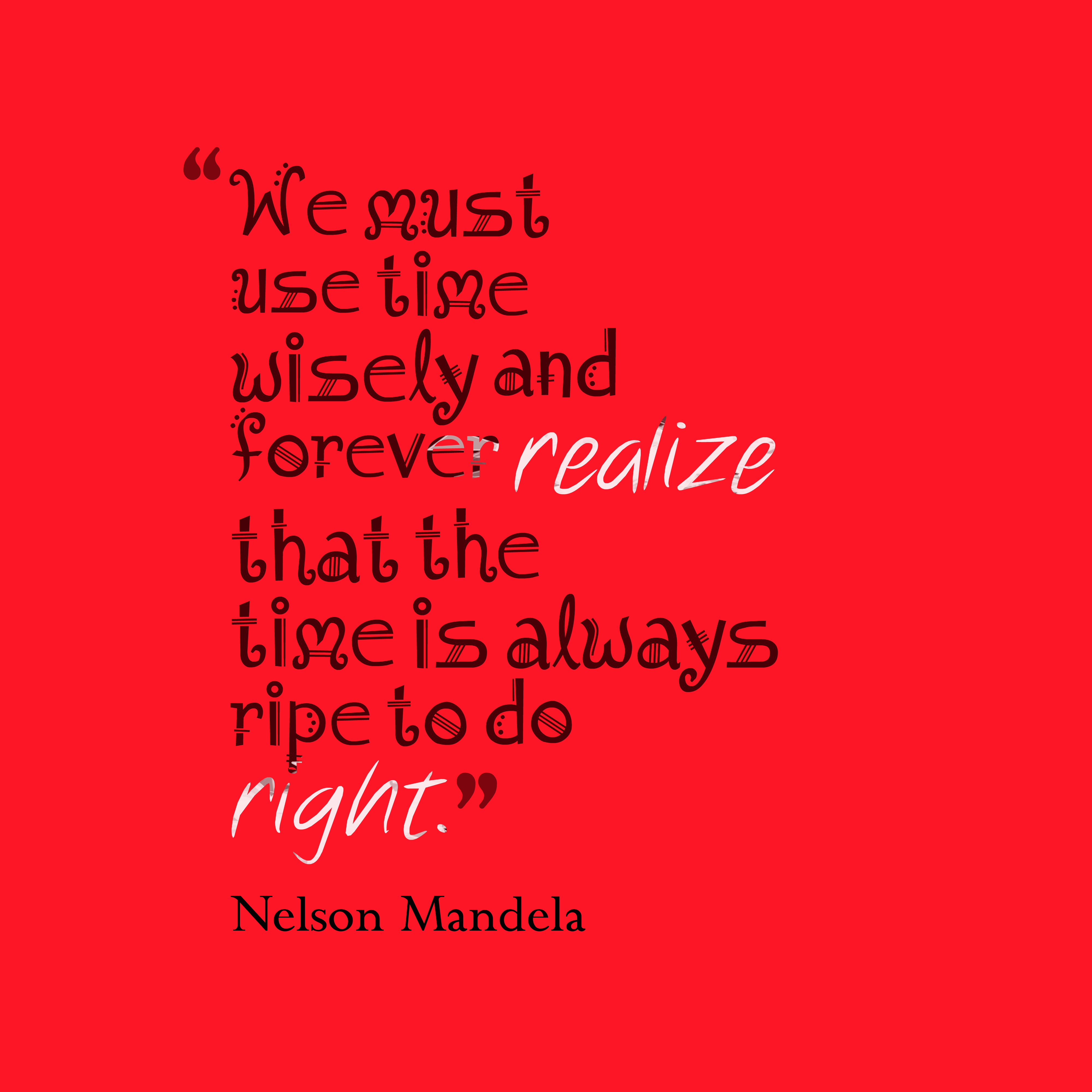 When The Right Time Comes Quotes: Picture » Nelson Mandela Quote About Time