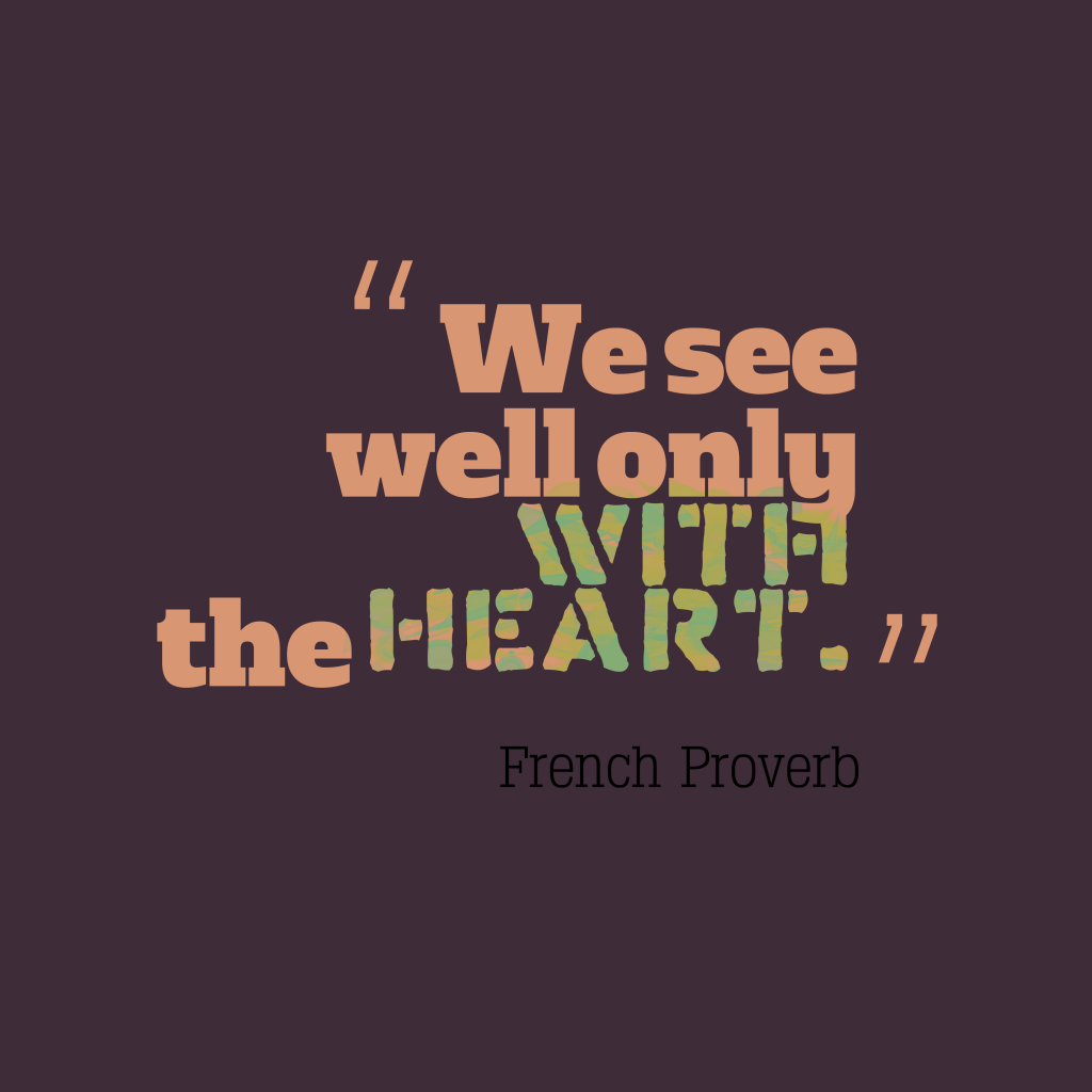 French proverb about heart.