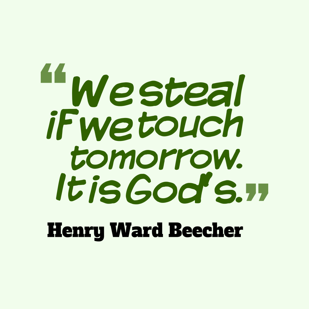 Henry Ward Beecher quote about future.