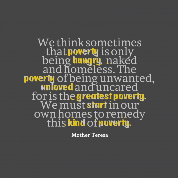 Mother Teresa quote about poverty.