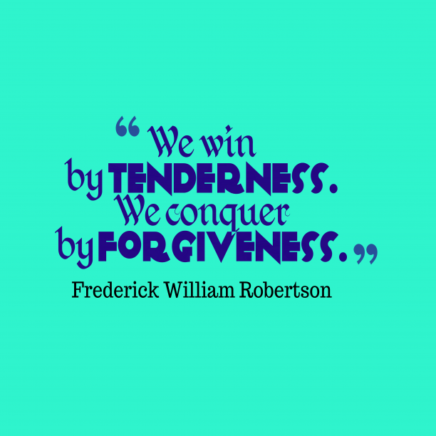 Frederick William Robertson quote about forgiveness