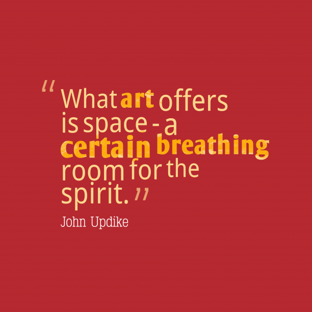 John Updike quote about art.