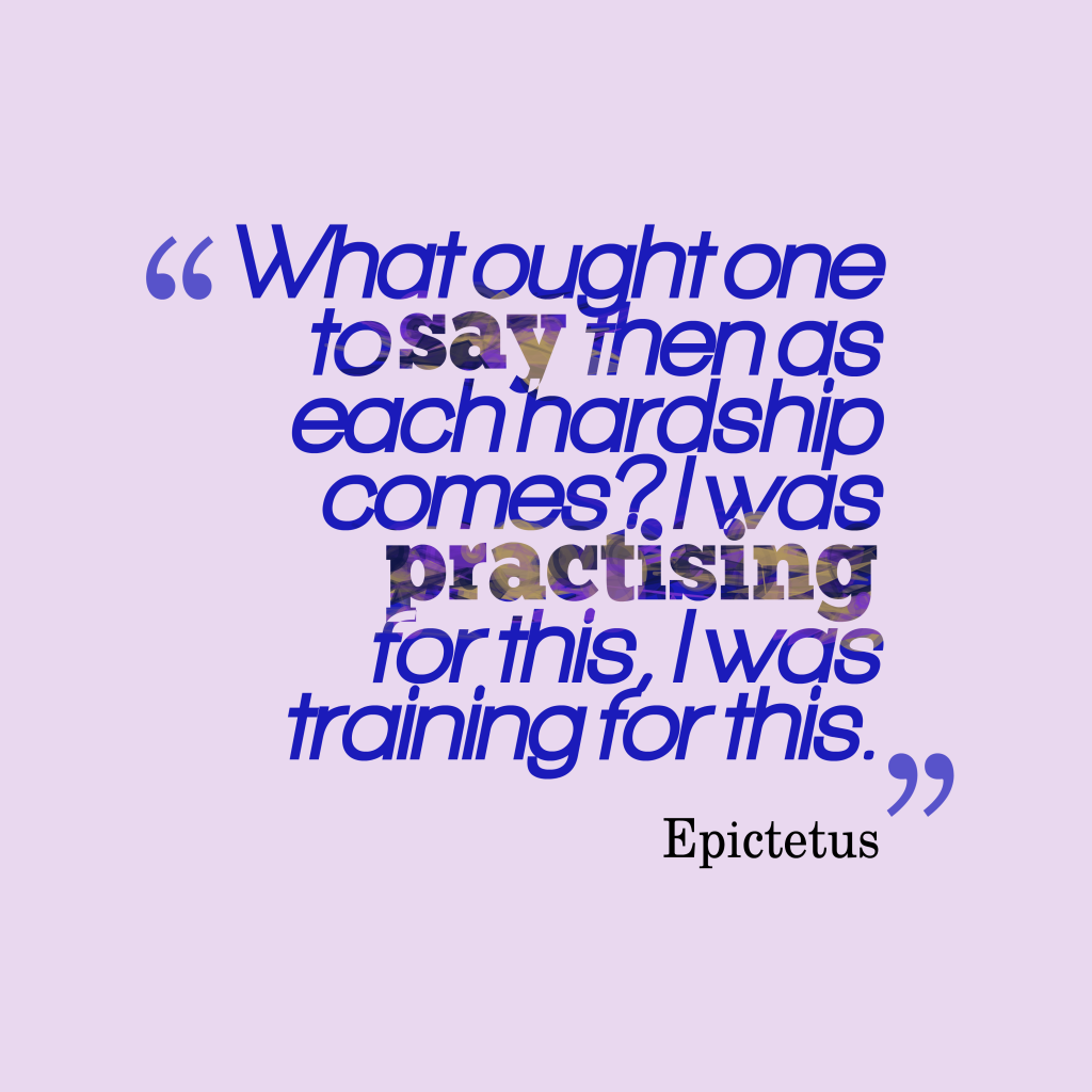 Epictetus quote about difficulties.