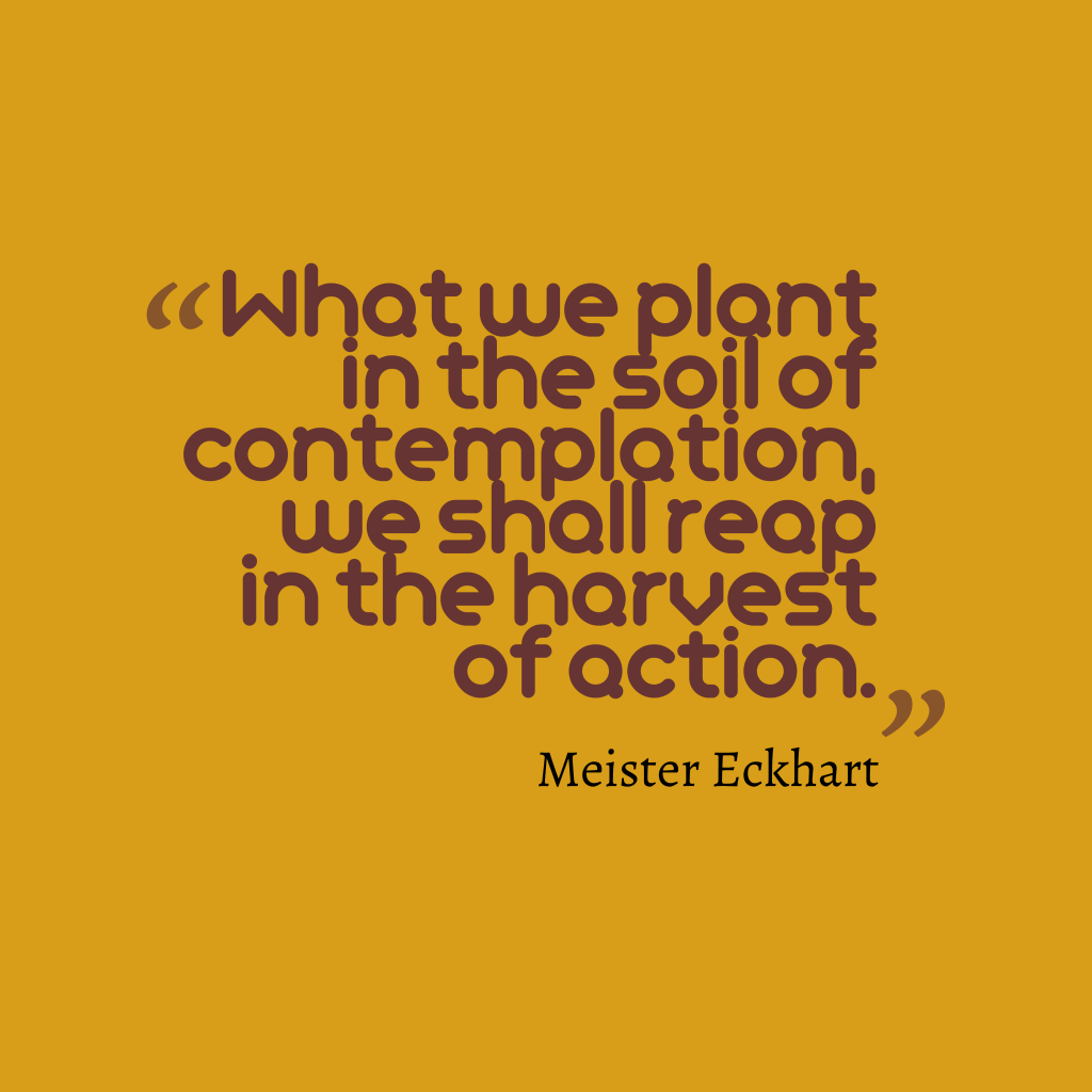 Meister Eckhart quote about action.