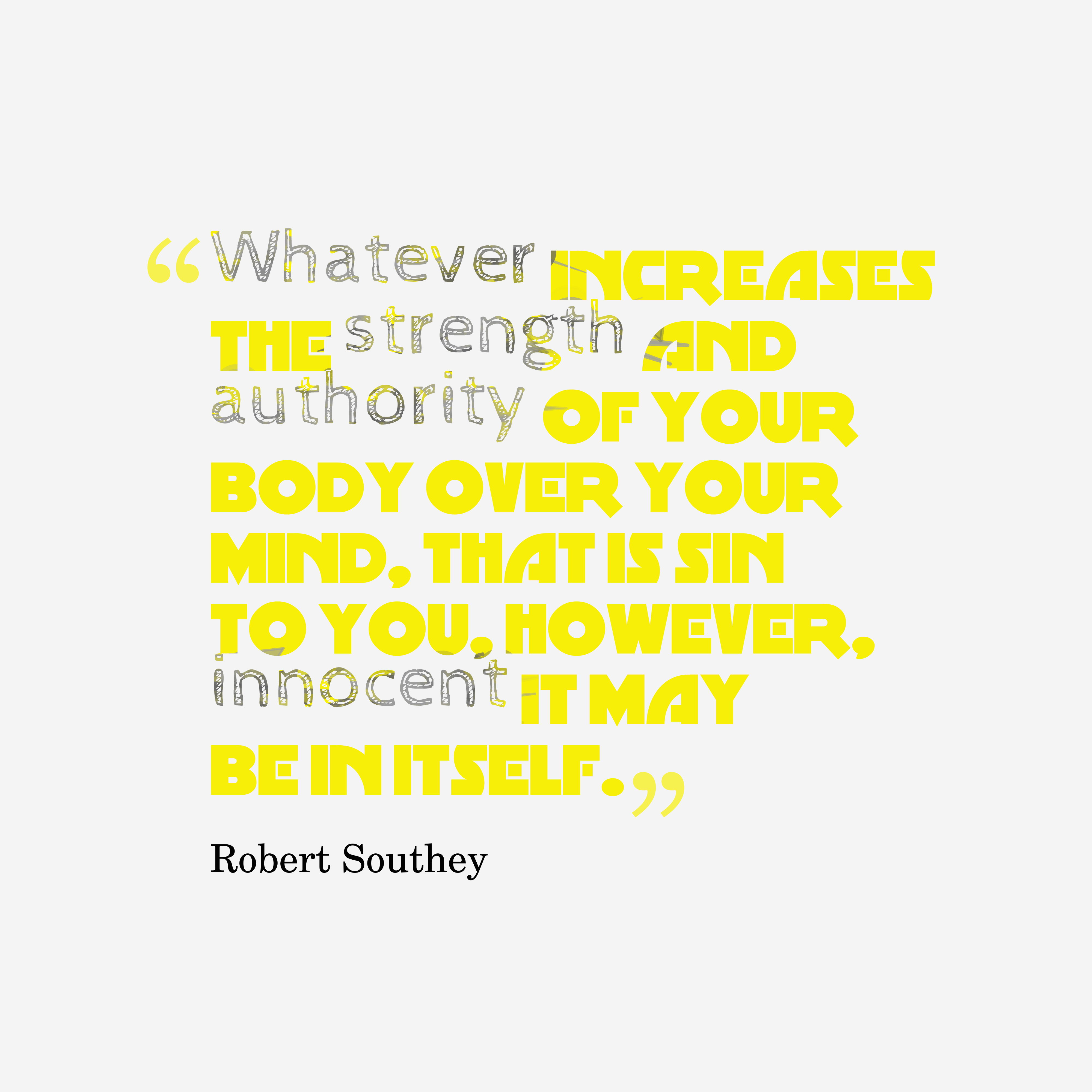 Robert Southey Quote About Strength
