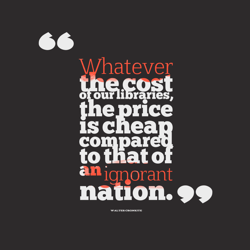 Walter Cronkite quote about education.