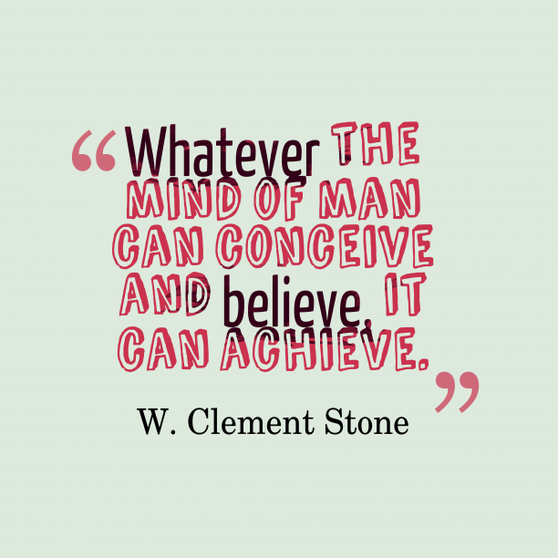 W. Clement Stone quote about man.