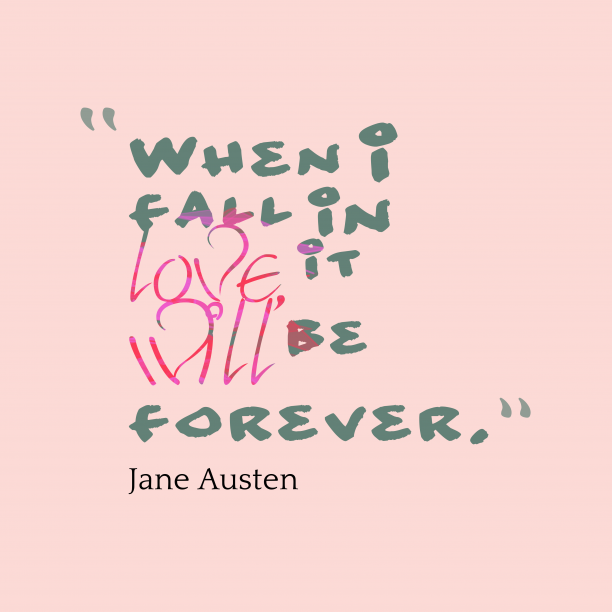 Jane Austen quote about love.