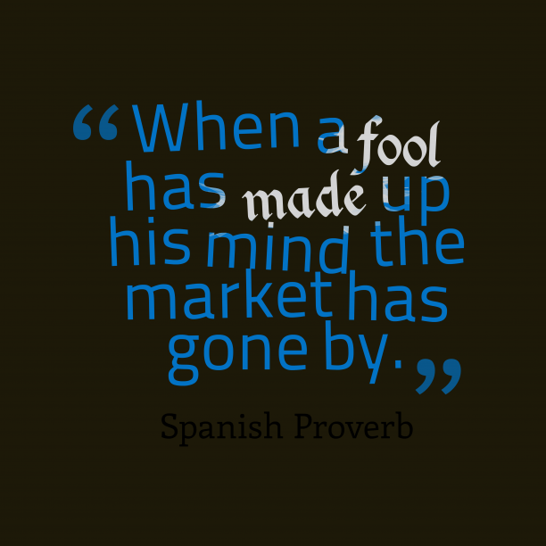 Spanish wisdom about fool.
