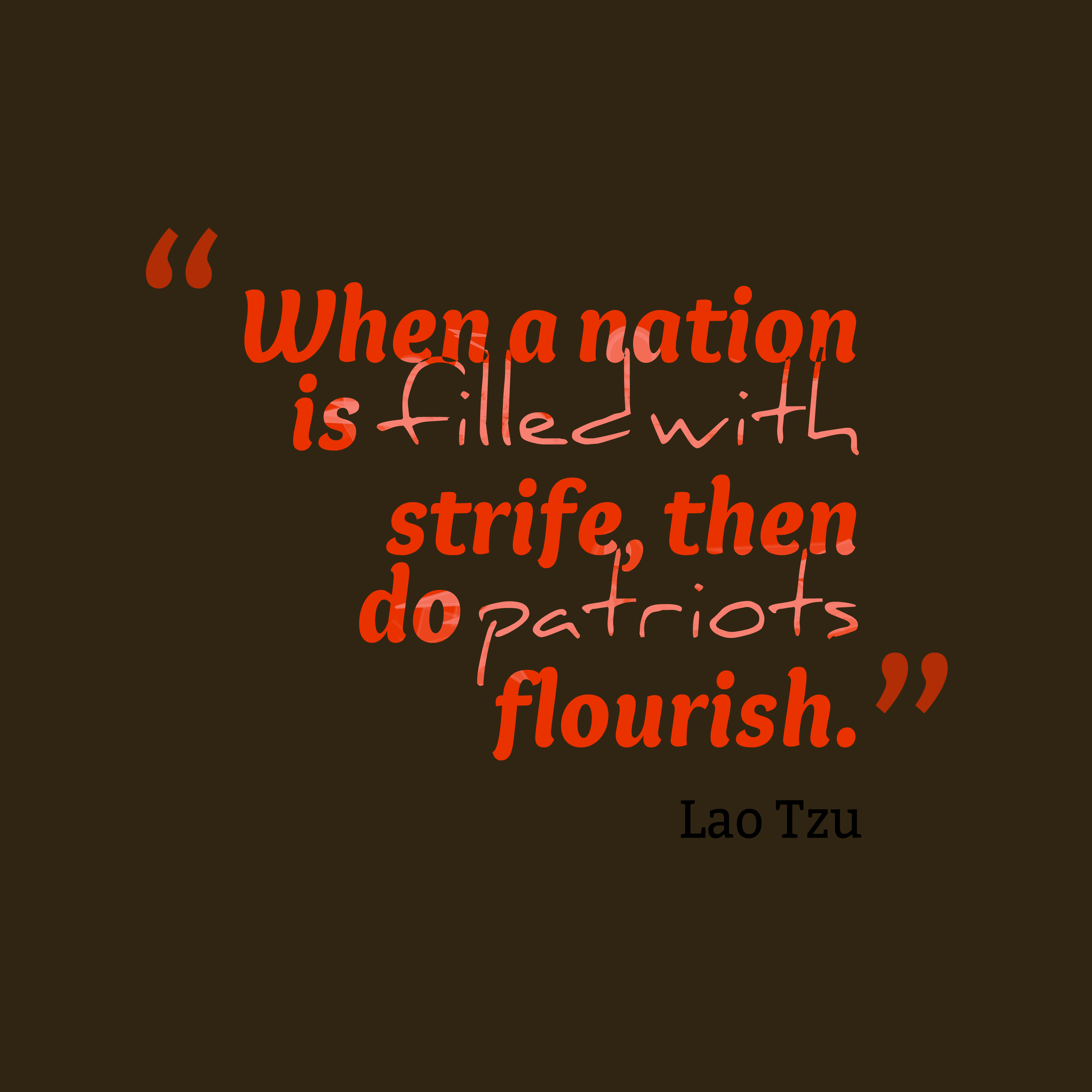 Quotes image of When a nation is filled with strife, then do patriots flourish.
