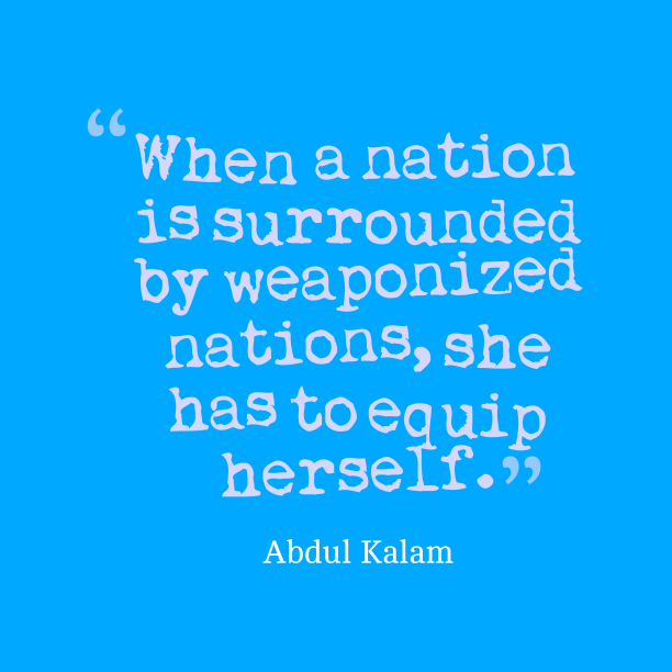 Abdul Kalam 's quote about nation, protect. When a nation is surrounded…