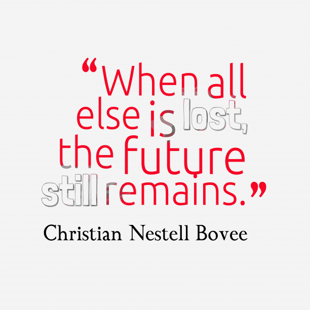 Christian Nestell Bovee quote about future.