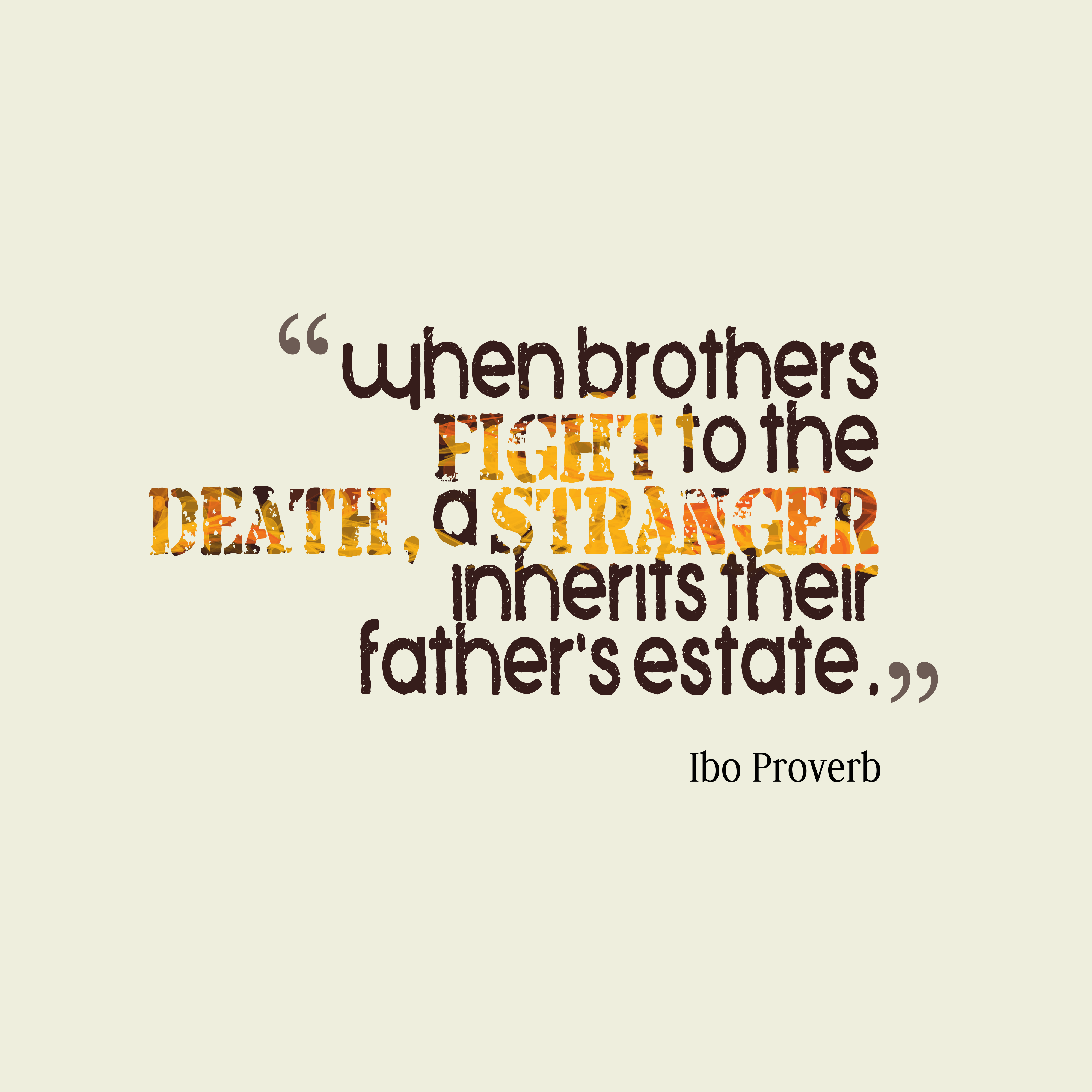 Quotes image of When brothers fight to the death, a stranger inherits their father's estate.
