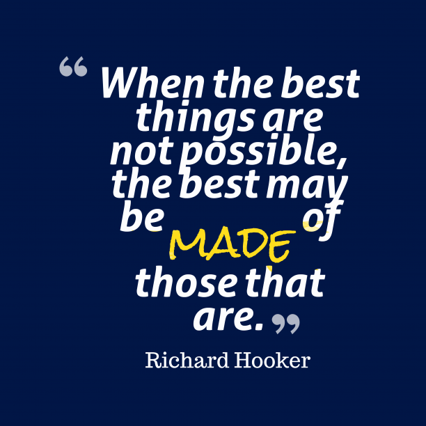 Richard Hooker quote about best.