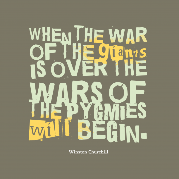 Winston Churchill  quote about war.