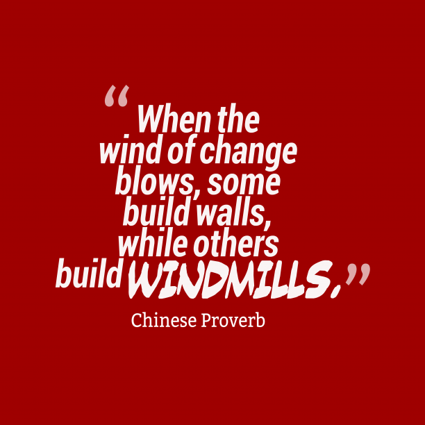 Chinese Wisdom 's quote about . When the wind of change…