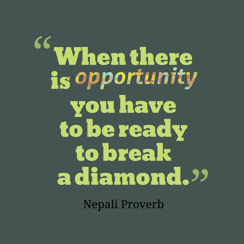 Neopali proverb about opportunity.