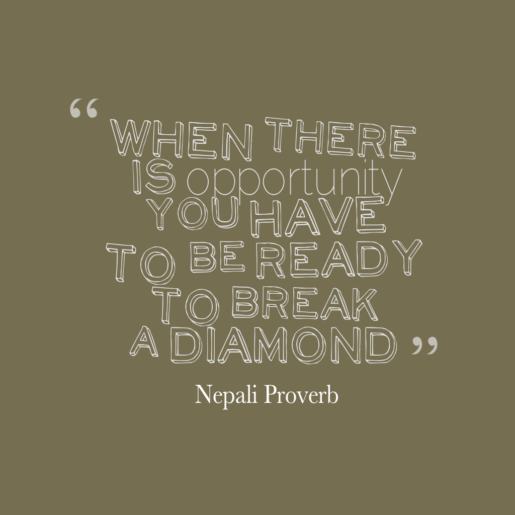 Nepali proverb about opportunity.